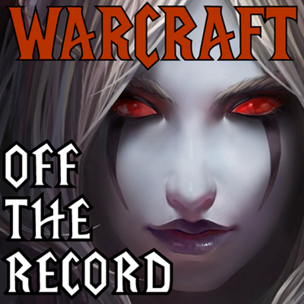 Quest Gaming Network » Warcraft Off the Record – A World of Warcraft Podcast